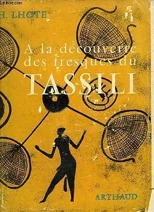 A LA DECOUVERTE DES FRESQUES DU TASSILI - COLLECTION SIGNES DES TEMPS III.: LHOTE HENRI
