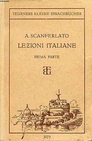 LEZIONI ITALIANE, PRIMA PARTE, Praktische Anleitung zur Erlernung der Italienischen Sprache: ...