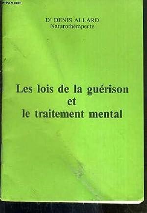 LES LOIS DE LA GUERISON ET LE: ALLARD DENIS Dr