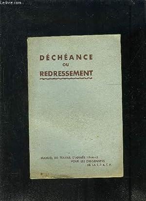 DECHEANCE OU REDRESSEMENT- MANUEL DU TRAVAIL D ANNEE 1944-45 POUR LES DIRIGEANTES: COLLECTIF