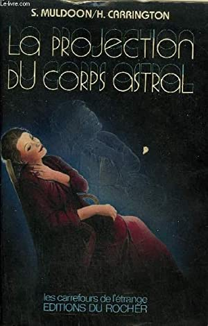 LA PROJECTION DU CORPS ASTRAL .: S.MULDOON & H.CARRINGTON