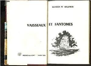 HISTOIRES VRAIES DE VAISSEAUX ET FANTOMES.: BALDWIN HANSON W.