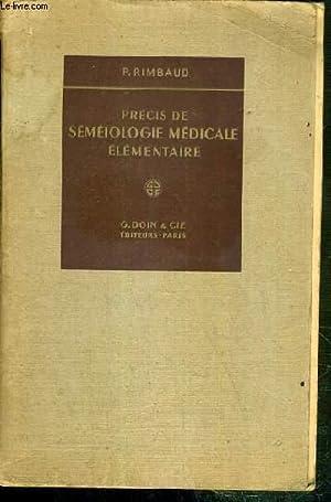 PRECIS DE SEMEIOLOGIE MEDICALE ELEMENTAIRE: RIMBAUD P.