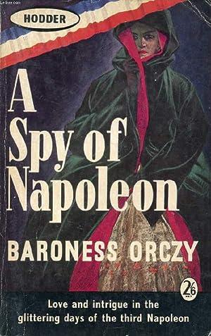 A SPY OF NAPOLEON: ORCZY BARONESS