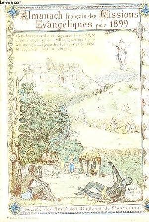 ALMANACH FRANCAIS DES MISSIONS EVANGILES POUR 1899/.: COLLECTIF