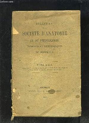 BULLETINS DE LA SOCIETE D ANATOMIE ET DE PHYSIOLOGIE NORMALES ET PATHOLOGIQUES DE BORDEAUX- TOME ...