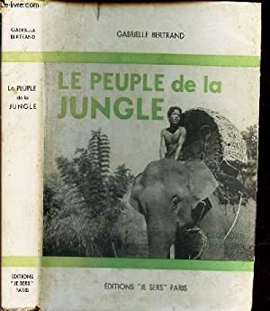 LE PEUPLE DE LA JUNGLE.: BERTRAND GABRIELLE