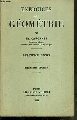 EXERCICES DE GEOMETRIE - SEPTIEME LIVRE. CORPS RONDS - TROISIEME EDITION: CARONNET TH.