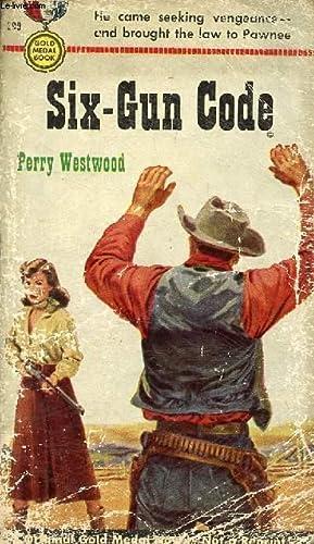 SIX-GUN CODE: WESTWOOD PERRY