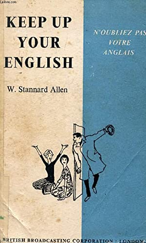 KEEP UP YOUR ENGLISH, N'OUBLIEZ PAS VOTRE: STANNARD ALLEN W.