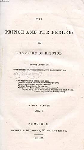 THE PRINCE AND THE PEDLER, OR, THE SIEGE OF BRISTOL, VOL. I: PICKERING ELLEN