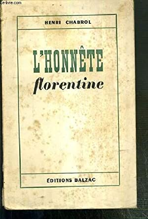 L'HONNETE FLORENTINE - COMEDIE EN 4 ACTES.: CHABROL HENRI
