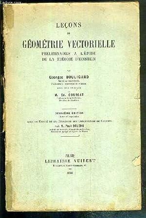 LECONS DE GEOMETRIE VECTORIELLE PRELIMINAIRES A L'ETUDE: BOULIGNAND G. -