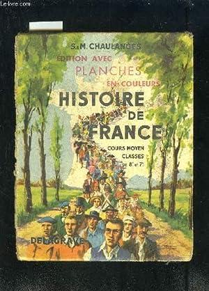 HISTOIRE DE FRANCE COURS MOYEN CLASSES DE 8e ET 7e: CHAULANGES S ET M