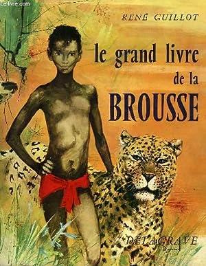LE GRAND LIVRE DE LA BROUSSE: GUILLOT RENE