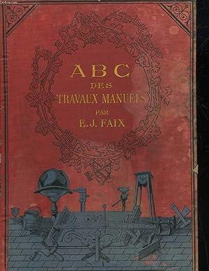 A. B. C. DES TRAVAUX MANUELS: FAIX E. J.