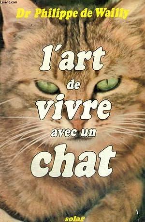 L'ART DE VIVRE AVEC UN CHAT: WAILLY Dr Philippe de