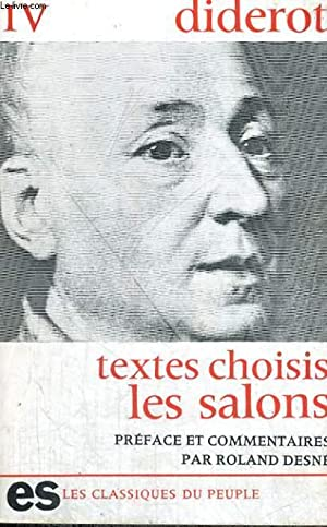 TEXTES CHOISIS TOME IV - LES SALONS: DIDEROT
