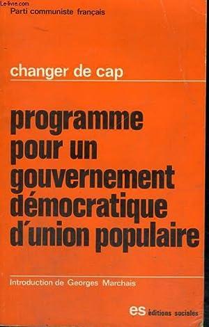 CHANGER DE CAP - PROGRAMME POUR UN GOUVERNEMENT DEMOCRATIQUE D'UNION POPULAIRE: PARTI ...