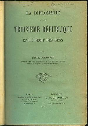 LA DIPLOMATIE DE LA TROISIEME REPUBLIQUE ET LE DROIT DES GRENS: DESPAGNET FRANTZ
