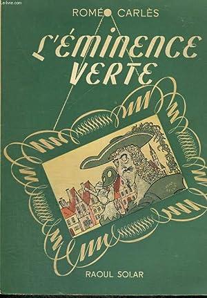 L'EMINENCE VERTE: CARLES Roméo
