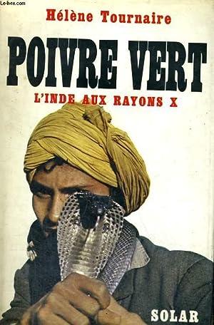 POIVRE VERT - L'INDE AUX RAYONS X: TOURNAIRE Hélène