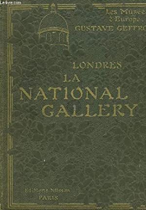 LES MUSEES D'EUROPE LONDRES LA NATIONAL GALLERY: GEFFROY GUSTAVE