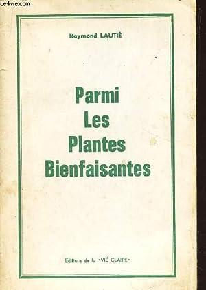 PARMI LES PLANTES BIENFAISANTES: LAUTIE RAYMOND