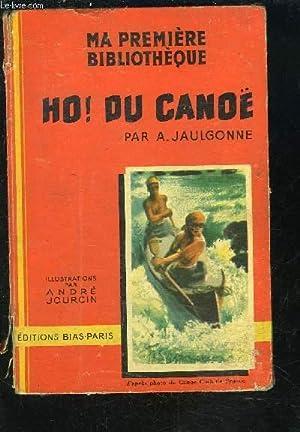 HO! DU CANOE: JAULGONNE A