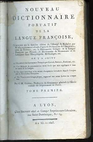 NOUVEAU DICTIONNAIRE PORTATIF DE LA LANGUE FRANCOISE - TOME PREMIER.: GATTEL C.M.