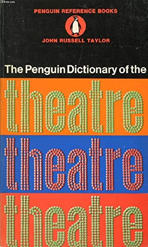 THE PENGUIN DICTIONARY OF THE THEATRE: RUSSELL TAYLOR JOHN