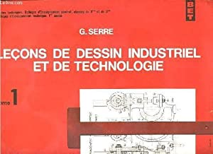 LECONS DE DESSIN INDUSTRIEL ET DE TECHNOLOGIE - 2 TOMES - 1 + 3 - BET - LYCEES TECHNIQUES, CLASSES ...