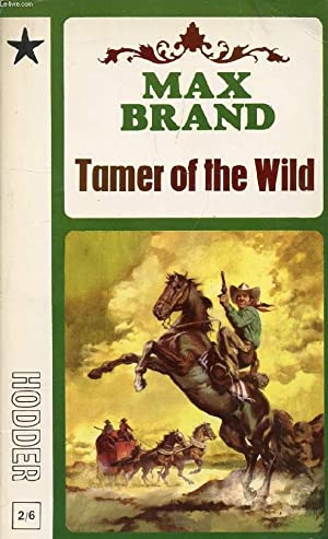 TAMER OF THE WILD: BRAND MAX