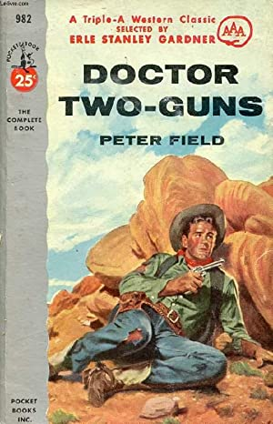 DOCTOR TWO-GUNS: FIELD PETER
