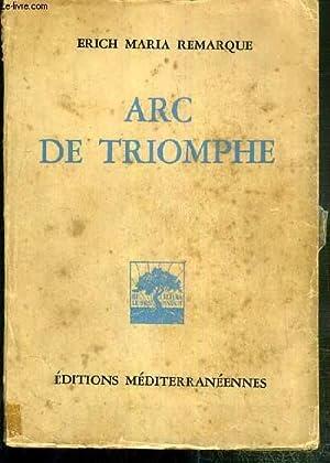 ARC DE TRIOMPHE - VERSION FRANCAISE PAR: REMARQUE ERICH MARIA
