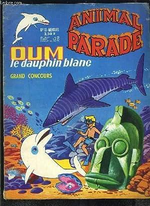 OUM LE DAUPHIN BLANC N°10- ANIMAL PARADE- Grand Concours- Wipitee Le Dieu Roi- Le panier de ...