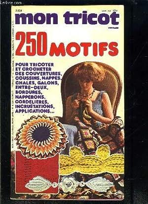 MON TRICOT OUVRAGE- N°24- HS- 250 MOTIFS POUR COUVERTURES, COUSSINS, NAPPES, CHALES, GALONS, ...