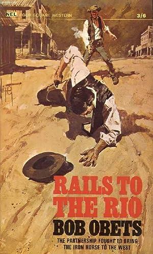 RAILS TO THE RIO: OBETS BOB
