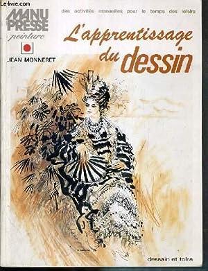 MANU PRESSE PEINTURE - L'APPRENTISSAGE DU DESSIN: MONNERET JEAN - DEL DEBBIO A. et A.