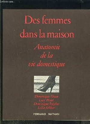 DES FEMMES DANS LA MAISON- ANATOMIE DE LA VIE DOMESTIQUE: DOAN- PENOT- PUJEBET- SEBBAR