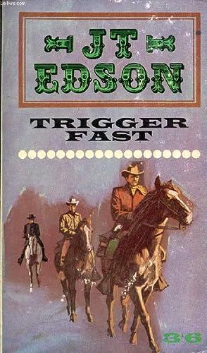 TRIGGER FAST: EDSON J. T.