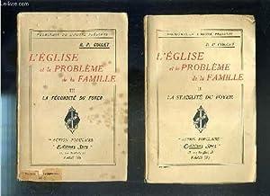 L'EGLISE ET LE PROBLEME DE LA FAMILLE - 2 TOMES - II + III - II. LA STABILITE DU FOYER - III. ...