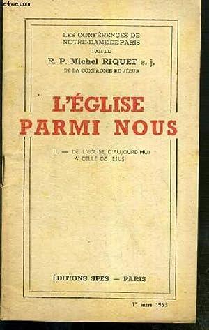 CONFERENCES DE NOTRE-DAME DE PARIS - L'EGLISE PARMI NOUS - TOME II. DE L'EGLISE D'...