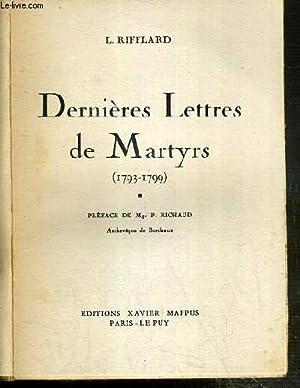DERNIERES LETTRES DE MARTYRS (1793-1799).: RIFFLARD L.
