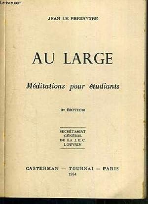 AU LARGE - MEDITATIONS POUR ETUDIANTS - 3e EDITION: PRESBYTRE JEAN LE