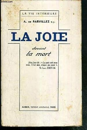 LA JOIE DEVANT LA MORT - ESSAI D'UNE EDUCATION DE LA CONFIANCE / COLLECTION LA VIE ...