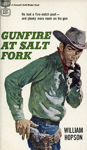 GUNFIRE AT SALT FORK: HOPSON WILLIAM