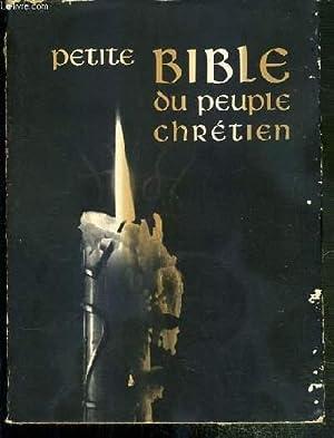 PETITE BIBLE DU PEUPLE CHRETIEN - CHOIX DE TEXTES BIBLIQUES ET INTRODUCTIONS PAR DOM PAUL PASSELECQ...