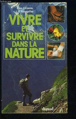 VIVRE ET SURVIVRE DANS LA NATURE: COINEAU- KNOEPFFLER