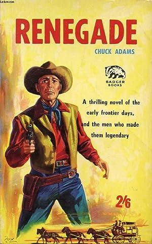 RENEGADE: ADAMS CHUCK